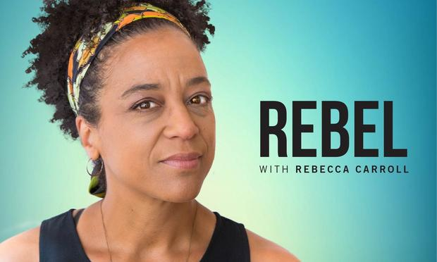 Rebel with Rebecca Carroll