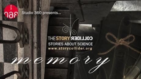 Studio 360 & The Story Collider: Memory
