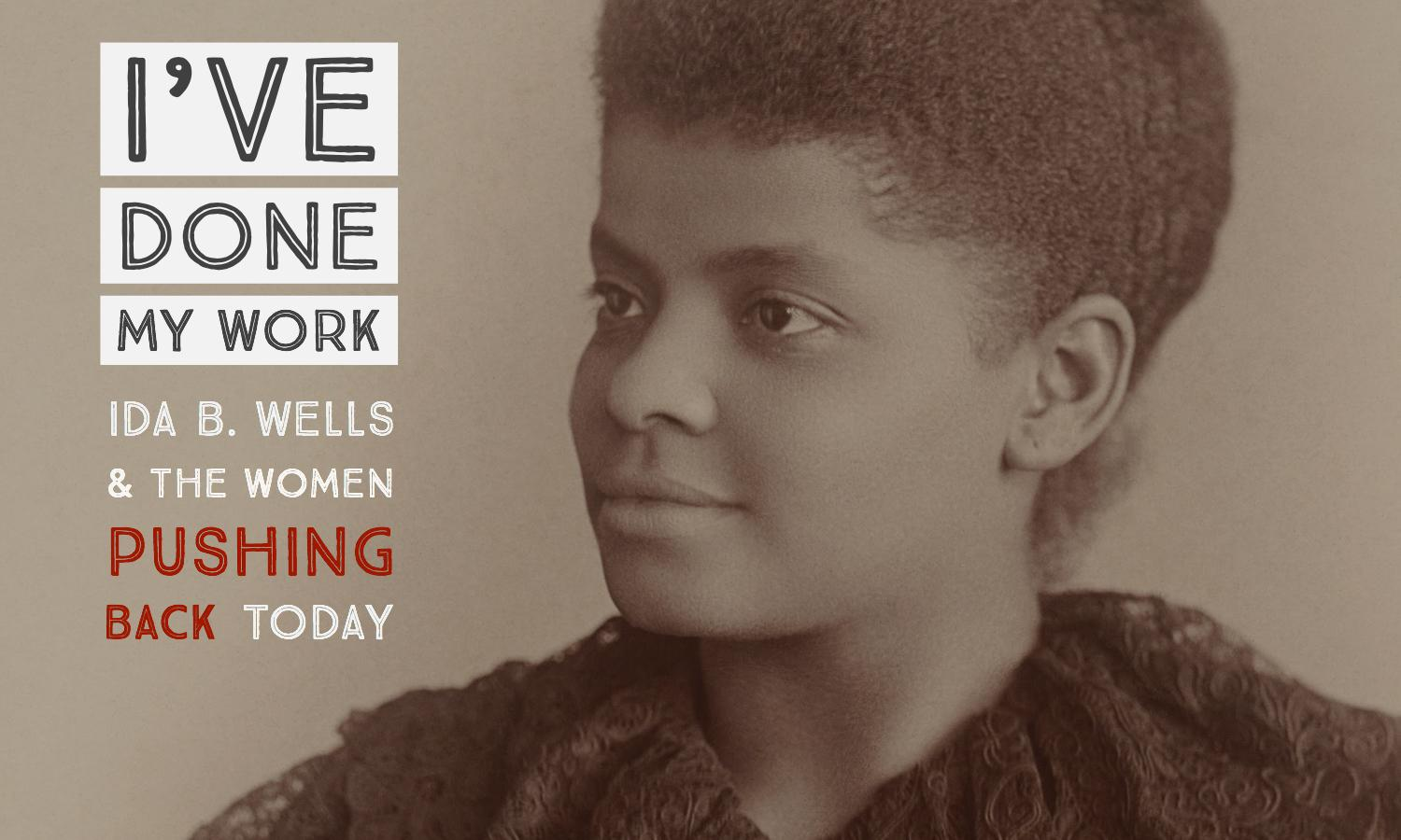 Ever-Greenes: Revisit Ida B. Wells and The Women Pushing Back Today