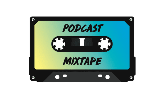 Podcast Mixtape