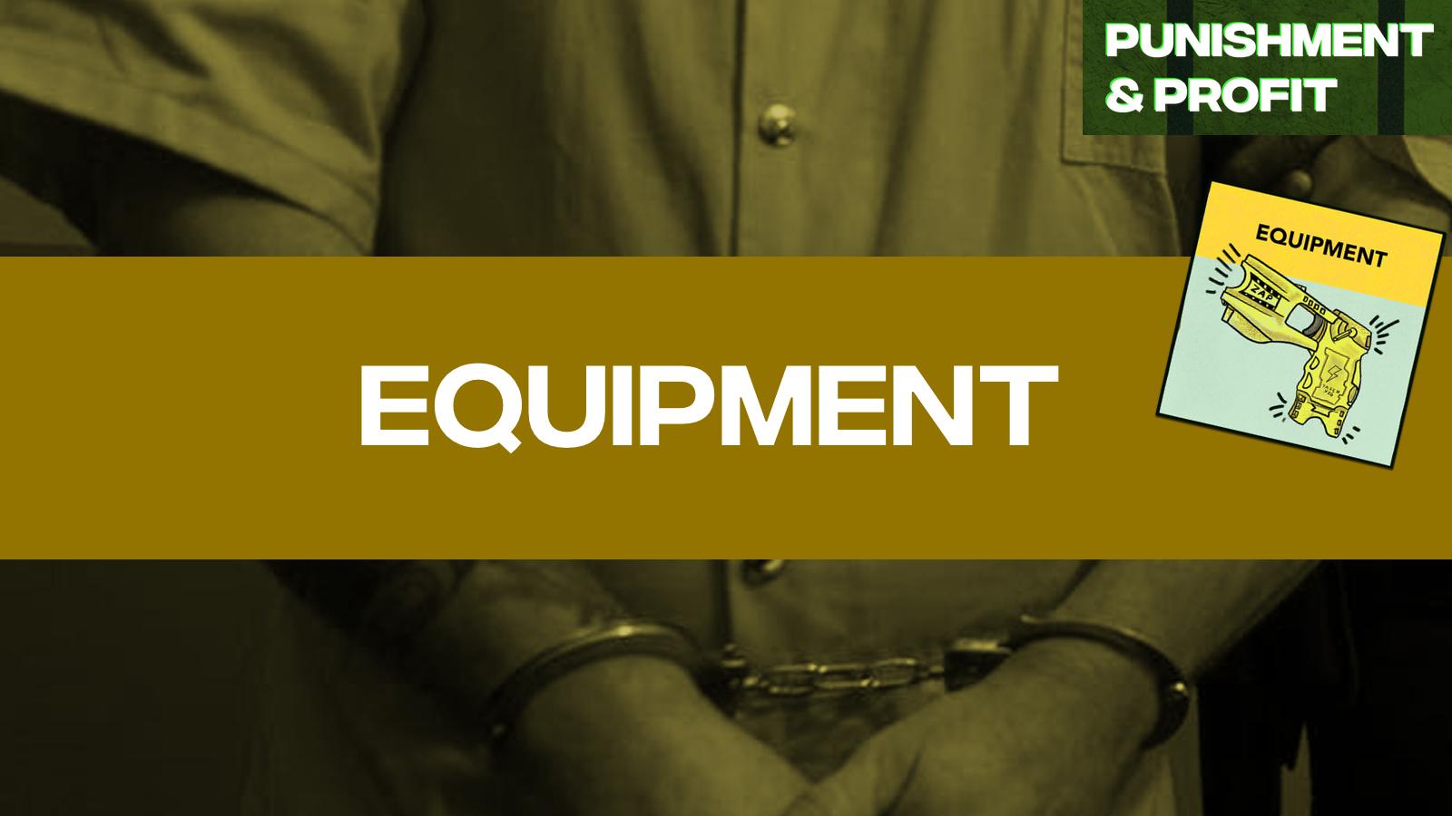 Punishment & Profit: Equipment